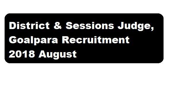 District & Sessions Judge, Goalpara Recruitment 2018 August | Peon [2 Posts] - assam career