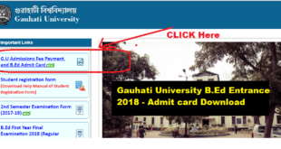 Downlaod Gauhati University B.Ed Entrance Exam 2018 Admit Card -assam career