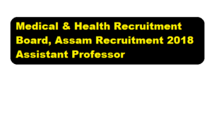 Medical & Health Recruitment Board, Assam Recruitment 2018 | Assistant Professor Posts - assam career, job sarkari sakori, job news assam
