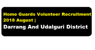 Home Guards Volunteer Recruitment 2018 August | Darrang & Udalguri District - assam career