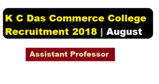K C Das Commerce College Recruitment 2018 August | Assistant Professor in Economics - Assam Career , Sarkari Sakori , Free Job alerts and Job News Assam