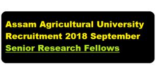 AAU Jorhat Recruitment 2018 September | Senior research Fellow (SRF) Posts - Assam career