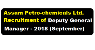 Assam Petro-chemicals Ltd. Recruitment of Deputy General Manager 2018 (September) - Assamcareer