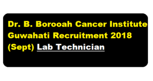 Dr. B. Borooah Cancer Institute Guwahati Recruitment 2018 (Sept) | Lab Technician - Assam Career