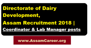 Directorate of Dairy Development, Assam Recruitment 2018 | Coordinator & Lab Manager posts - AssamCareer.org