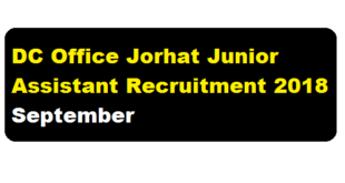 DC Office Jorhat Junior Assistant Recruitment 2018 September - Assam Career