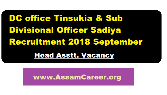 DC office Tinsukia & Sub Divisional Officer Sadiya Recruitment 2018 September - Assam career