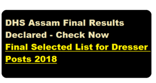 DHS Assam Final Results Declared - Check Now , Final Selected List for Dresser Posts 2018