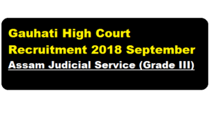 Gauhati High Court Recruitment 2018 September | Assam Judicial Service (Grade III)-Sarkari Sakori & Career in Assam