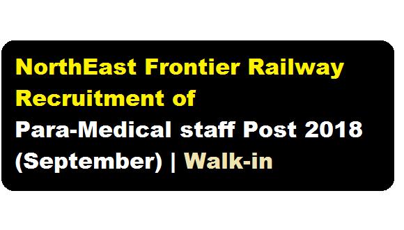 NorthEast Frontier Railway Recruitment of Para-Medical staff Post 2018 (September) - Assam Career