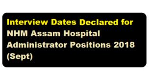 Interview Notice for NHM Assam Hospital Administrator Positions 2018 (Sept) - assamcareer